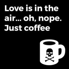 Love is in the air... oh, nope. Just coffee #coffeelovers