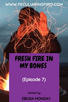 FRESH FIRE IN MY BONES (Episode 7) - Peculiar Inspiro Angry Look, Supernatural Gifts, Greater Is He, Christian Stories, People Running, You Are Blessed, Being In The World, You Lied