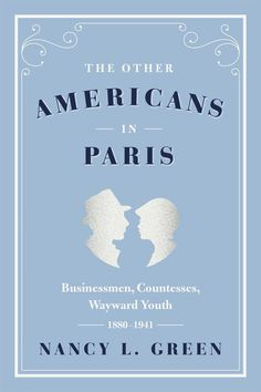 On October 8, Nancy L. Green is coming to discuss her book The Other Americans in Paris. In it, she explores the lesser known and forgotten Americans who are just as key in the formation of the American Colony. She even recounts a bit about the history of the American Library in Paris and how it was viewed in its early days.