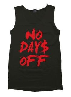 No Days Off Tank Top #WorkoutTanks #BeastModeAllDay #GrindMode24/7 #NoDaysOff #TheHustleIsAllMuscle #BeastMode Fashion Brands, Men's Fashion, Fashion Accessories, Workout Tanks, Gym Workouts, Muscle T Shirts, What's Your Style, Gym Tank Tops, Beast Mode