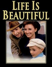 Life is Beautiful - This film has everything