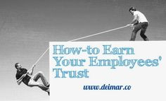 How-to Earn Your Employees' Trust