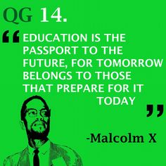 The make you learn, the more you earn  #quote #malcolmX