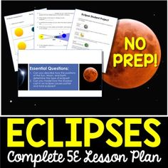 Eclipses - Everything you need to teach a lesson on eclipses. Each lesson plan follows the 5E model and provides you with the exact tools to teach the concept. All of the guesswork has been removed with this NO PREP lesson. After completing the unit students will bedescribe the location of the Earth, Sun, and Moon during a lunar