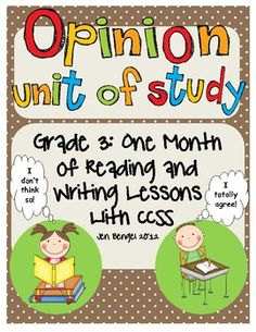 This is a 98 page resource for teaching one month of reading and writing opinion/persuasive lessons. There are 40 lessons in all with every one tied to grade 3 Common Core State Standards. Cover EVERY CCSS for opinion writing with this resource! There are also several additional printable resources included. Units are available for grades 3, 4, 5, and 6!