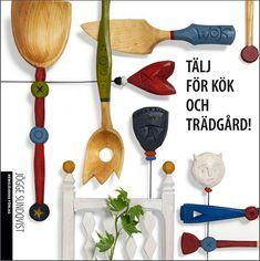 Omslag Tälj för kök och trädgård. Foto: Thomas Harrysson