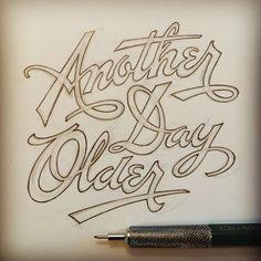 1 another day older typography hand written design instagram matthewtapia Handwritten Typography, Typography Love, Handwritten Letters, Vintage Typography, Typography Letters, Monogram Letters, Inspiration Typographie, Typography Inspiration, How To Write Calligraphy