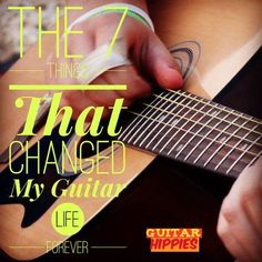 7 Things That Changed My Guitar Life Forever