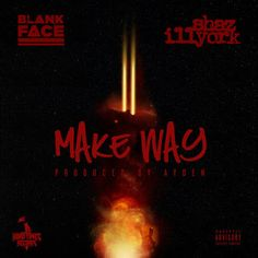 """DEF!NITION OF FRESH : Shaz Illyork feat. Blank Face - Make Way...PR DEAN MULTIMEDIA sends another leak off Shaz Illyork upcoming album """"Wide Awake"""" featuring label mate and Brooklyn's up & coming artist Blank Face. """"Make Way"""" is produced by Hardtimes Records in house producer Ayden."""