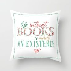 Life Without Books... Throw Pillow