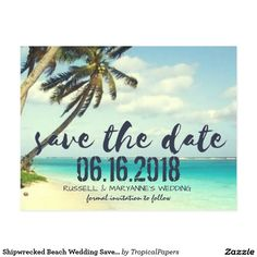 Shipwrecked Beach Wedding Save the Date Postcard SOLD, thank you to the customer in Kansas