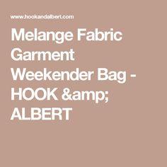 Melange Fabric Garment Weekender Bag - HOOK & ALBERT