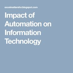 Impact of Automation on Information Technology