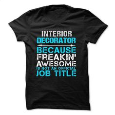 Love being — INTERIOR-DECORATOR T Shirts, Hoodies, Sweatshirts - #hoodies for girls #funny shirt. CHECK PRICE => https://www.sunfrog.com/No-Category/Love-being--INTERIOR-DECORATOR.html?60505
