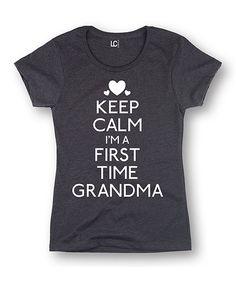 Charcoal \'Keep Calm I\'m a First Time Grandma\' Tee - Women & Plus