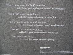 Quote at Holocaust Memorial in Boston, MA . . . One of the heart-breaking and memorable  quotes of the Holocaust.