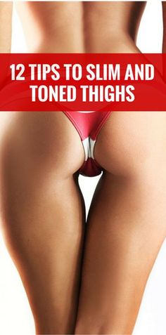 12 Tips To Slim And Toned Thighs
