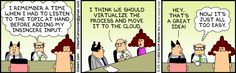 The Dilbert Strip for May 25, 2012. I may adopt this as part of our training for new hires