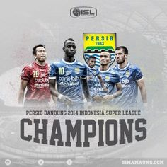 the Cham ISL 2014..We Proud of You Persib