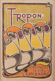 Henry van de Velde, Poster for Tropon: L'Aliment le plus concentré, 1898, color lithograph,   Neue Galerie, New York.