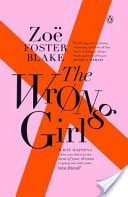PDF Books File The Wrong Girl (PDF, ePub, Mobi) by Zoe Foster Online Full Collection