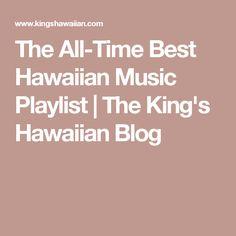 The All-Time Best Hawaiian Music Playlist | The King's Hawaiian Blog