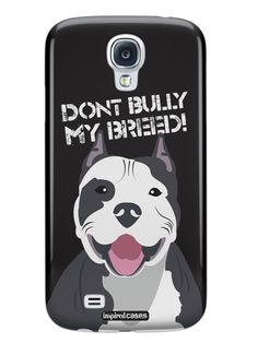 Don't Bully My Breed - Pit Bull Case for Galaxy S4