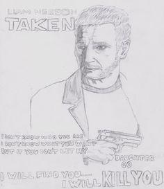 Taken 2 fan art by xdarksorrowx. Liam Neeson Taken, Taken 2, Know What You Want, Fan Art, Fanart
