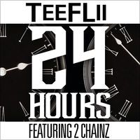 24 Hours (feat. 2 Chainz) - Single by TeeFLii