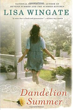 Dandelion Summer (Blue Sky Hill Series) by Lisa Wingate http://www.amazon.com/dp/0451233271/ref=cm_sw_r_pi_dp_Vholxb0VJBR4V