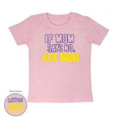 Marc Jacobs Ask Mom Baby/Kids T-Shirt. Can you imagine for bay baby First Baby, Mom And Baby, Baby Boy, Baby Kids, Baby Shirts, Mom Shirts, Lesbian Moms, Kid Essentials, Cool Mom Picks