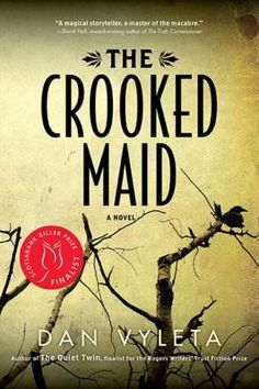 Adult Book Club Titles - The Crooked Maid  by Dan Vyleta. To see this book in LCL catalogue click on the book cover.