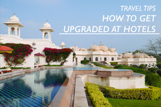 Travel Tips : How to Get Upgraded at Hotels - Land Of Marvels
