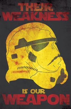 Star Wars Propaganda #poster: Their Weakness is our Weapon #starwars #stormtrooper