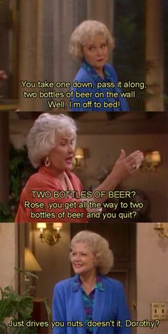 Classic Golden Girls. You go, Rose!