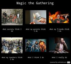 Magic the gathering, what people think I do Magic The Gathering Karten, Magic The Gathering Rules, Mtg Memes, Mtg Art, Magic Cards, D 20, Geek Chic, Cool Cards, Best Funny Pictures
