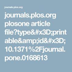 journals.plos.org plosone article file?type=printable&id=10.1371%2Fjournal.pone.0168613