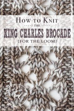 It's Day 2 of our 31 Days of Knitting Stitchionary Series and today we are demonstrating the King Charles Brocade Stitch. This stitch is a little more complicated, but still really fun to knit. You can make it as long as you want, and it's designed to go on a background of stockinette stitch however …