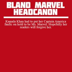 Kamala Khan had to put her Captain America fanfic on hold to be Ms. Marvel. Hopefully her readers will forgive her.