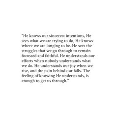 He knows and that's all that matters ❤️ Hadith Quotes, Muslim Quotes, Religious Quotes, Love In Islam Quotes, Quotes From Quran, Trust Allah Quotes, Best Quran Quotes, Islam Quotes About Life, Imam Ali Quotes