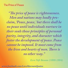 Ezra Taft Benson On The Price Of Peace # LDS Quote Taft Benon Pixels