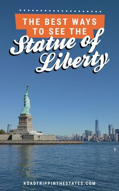 The best ways to see the Statue of Liberty! Click through for our guide on Road Trippin' The States.