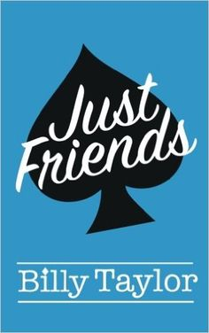 Just Friends: Amazon.co.uk: Billy Taylor: 9781530511518: Books