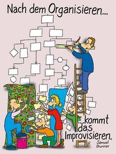 Ohne Improvisation keine Arbeitsorganisation