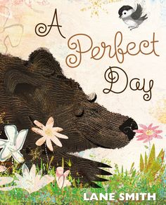 A perfect day means different things to different animals in Bert's backyard in this droll tale from bestselling, Caldecott Honor-winner Lane Smith.