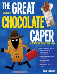 The Great Chocolate Caper: A Mystery That Teaches Logic Skills, Rev. Ed.