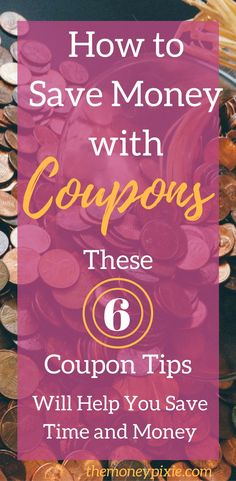 Learn how to save money with coupons with these 6 coupon tips for beginners and experienced coupon users. You'll save money and time. Read on for more info.