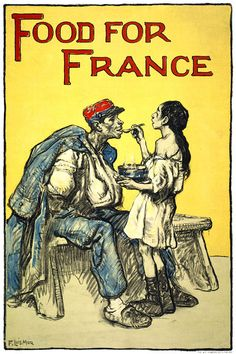 Food for France This WWI fund raising poster shows a girl feeding a wounded soldier and reads, 'Food for France.' The poster was produced in 1918 by New York's W.F. Powers Co.