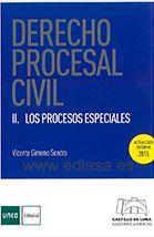 DERECHO PROCESAL CIVIL II LOS PROCESOS ESPECIALES. Vicente Gimeno Sendra. Localización: 347/GIM/der 2