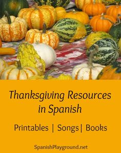 Spanish Thanksgiving printable activities, songs, games, word lists and books. Everything you need to celebrate Thanksgiving with kids learning Spanish.
